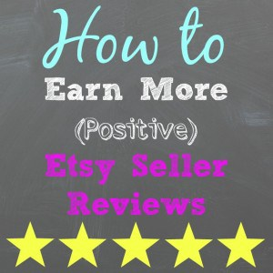 How to Get More (Positive) Etsy Seller Reviews