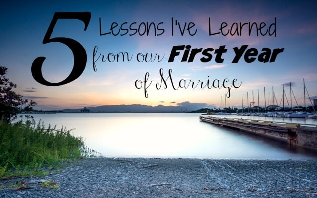 5 Lesson's I've Learned from our First Year of Marriage