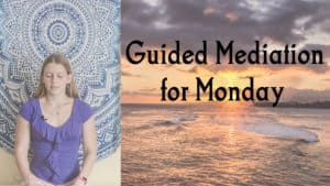 Motivational Monday - A Guided Meditation for Monday