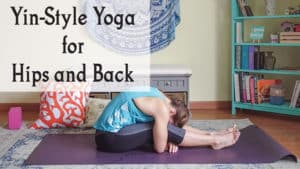 Yin Yoga Sequence for the Hips and Back