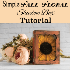 Easy Floral Fall Shadow Box Tutorial