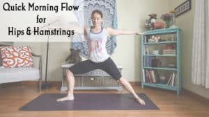 Quick Morning Flow for Hips and Hamstrings