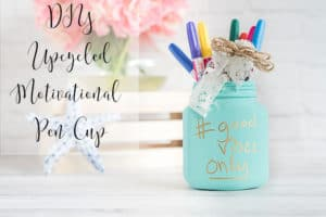 DIY upcycled motivational pen cup