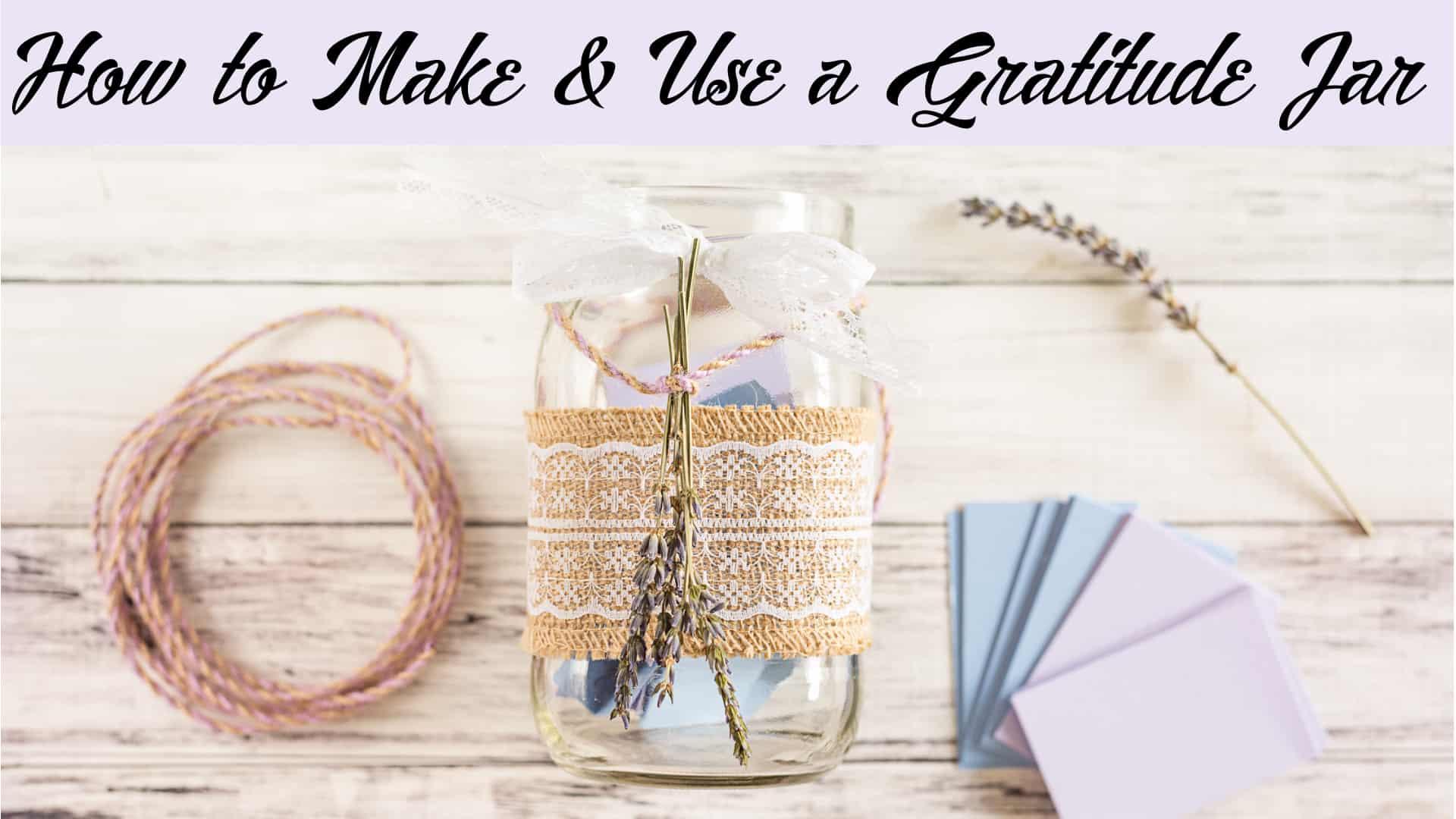 How to Make and Use a Gratitude Jar