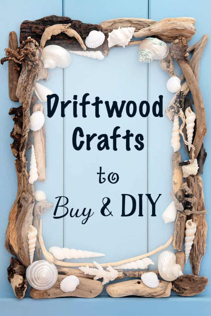 Driftwood Crafts to Buy & DIY