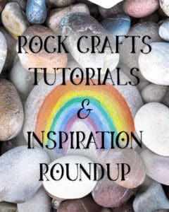 rock crafts tutorials roundup