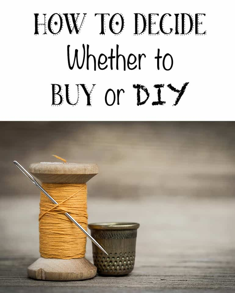 How to Decide Whether to Buy or DIY