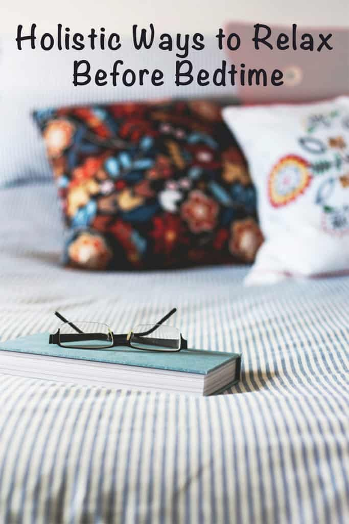Holistic ways to relax before bedtime