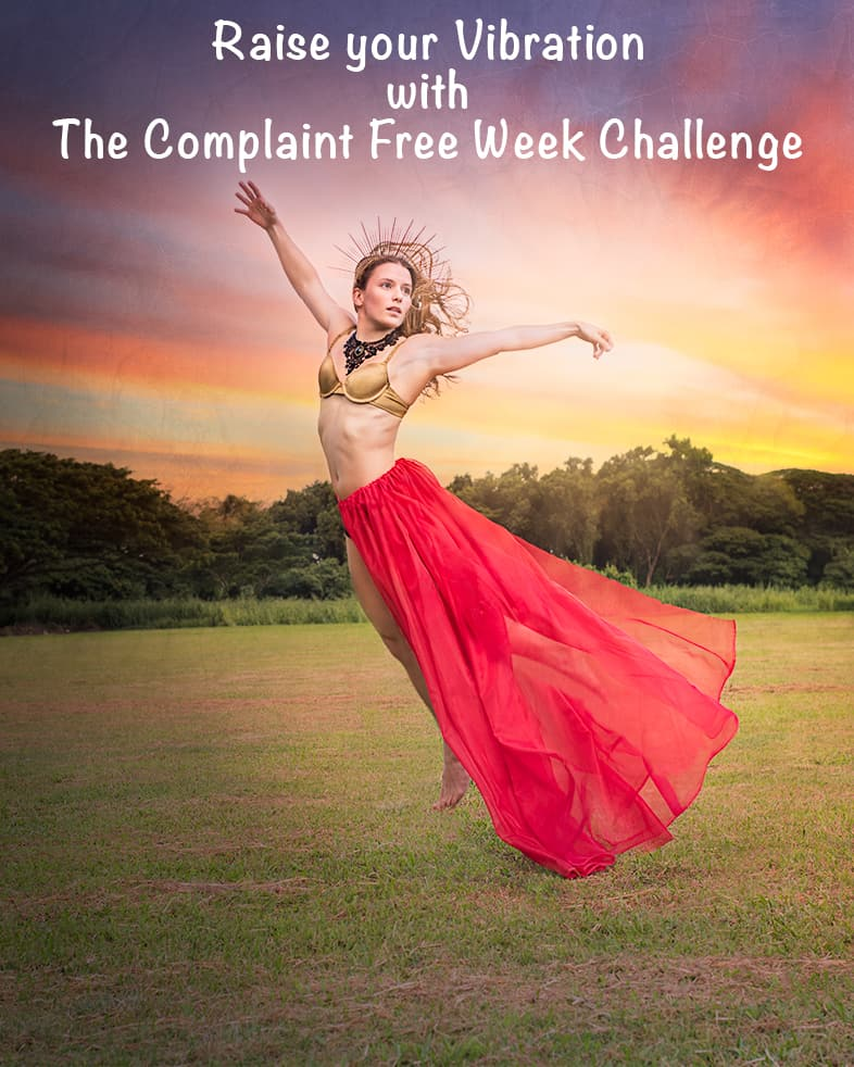 Raise your vibration with the complaint free week challenge