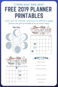free 2019 planner printables with the phases of the moon, mind maps, visualization pages, and more!