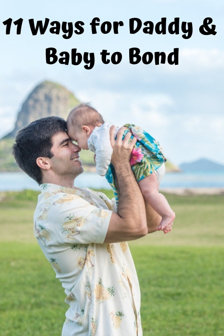 11 ways for Daddy and Baby to Bond