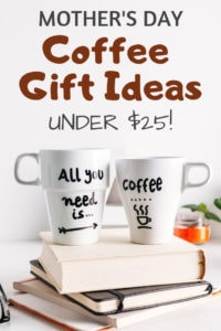 Mother's Day Coffee Gift Ideas Under $25!