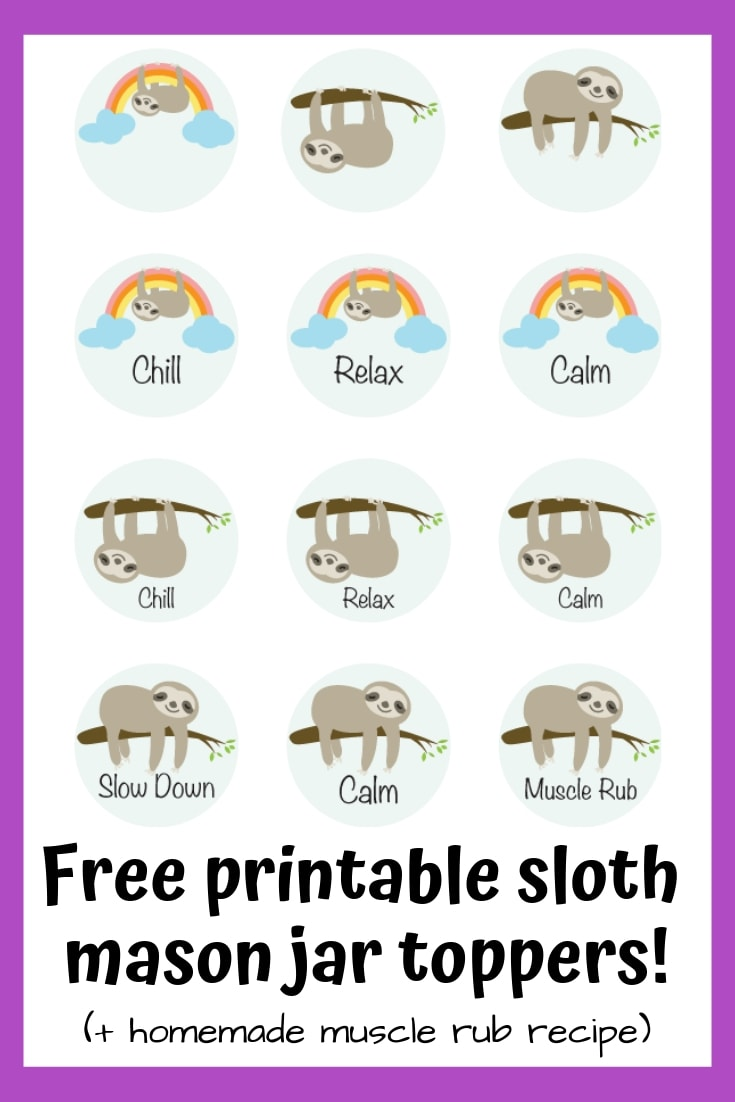 Check out these super cute sloth free printable mason jar toppers! There's also a recipe for homemade muscle rub with magnesium. So perfect for relaxing!